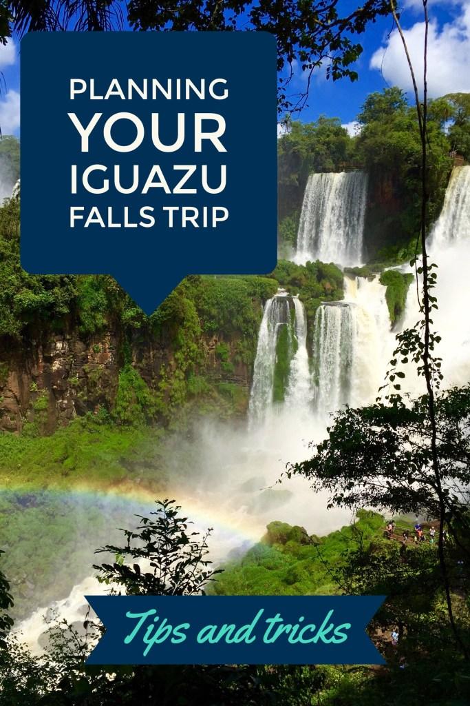 Tips for Planning a Visit to Iguazu Falls, Argentina