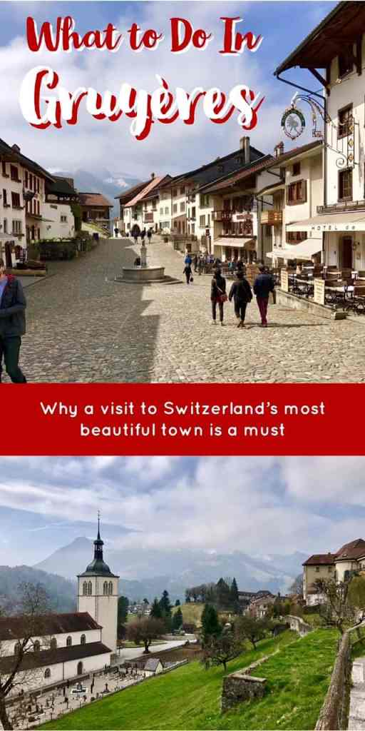 Gruyeres is more than cheese--but it is part of the appeal! What to do in Switzerland's most beautiful town, how to plan your visit...it's an easy day trip from Geneva #switzerland