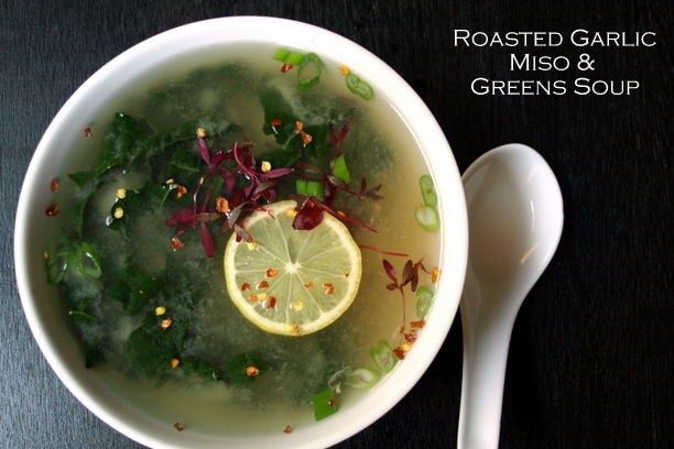Recipe: Roasted Garlic, Miso and Greens Soup