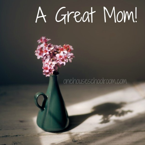 To Be or Not To Be… A Great Mom