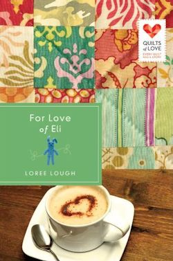 For the Love of Eli by Loree Lough