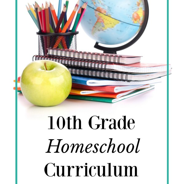 Homeschool Curriculum Choices- 10th Grade