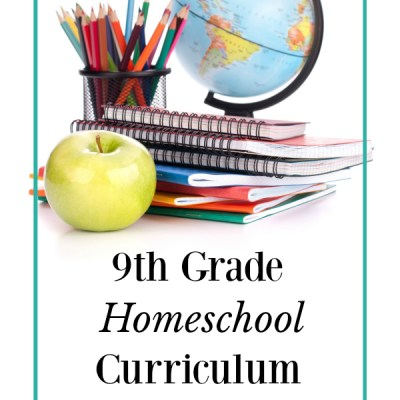 Homeschool Curriculum Choices- 9th Grade