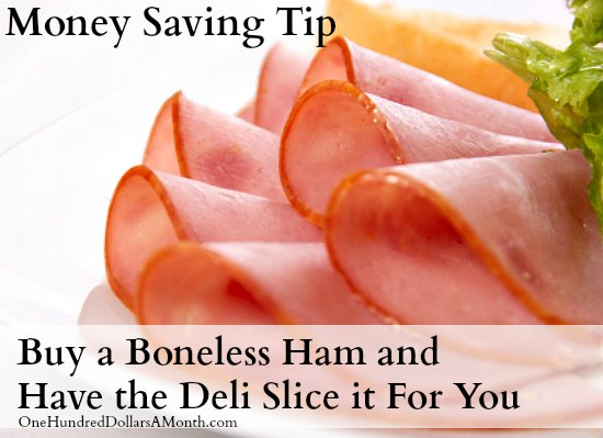 Buy a Boneless Ham and Have the Deli Slice it For You