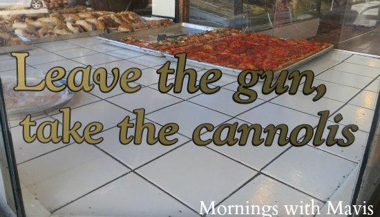 leave the gun, take the cannolis