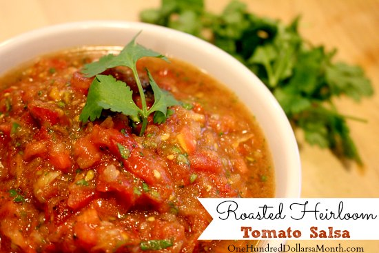 Roasted Heirloom Tomato Salsa - One Hundred Dollars a Month