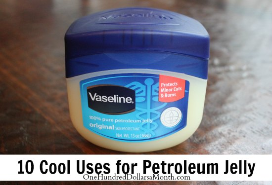 10 Cool Uses for Petroleum Jelly