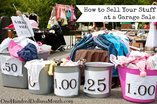 How to Sell Your Stuff at a Garage Sale - One Hundred Dollars a Month