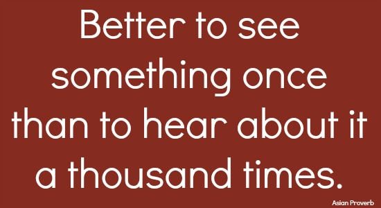 quotes - better to see something