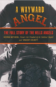 Hells Angels Book Wayward Angel The Full Story Of The Hells Angels by George Wethern Vincent Colnett