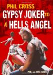 Outlaw Motorcycle Club Books Gypsy Joker MC Book - Gypsy Joker To A Hells Angel Phil Cross