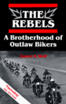Outlaw Motorcycle Club Books Book The Rebels A Brotherhood of Outlaw Bikers Daniel R Wolf