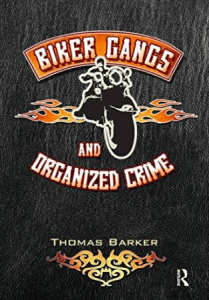 MC Biker Gangs and Organized Crime Thomas Barker Florida