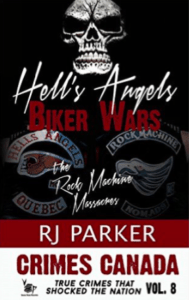 Quebec Biker War book Hells Angels Biker Wars The Rock Machine Massacre RJ Parker