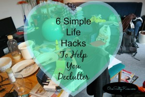 6 Simple Life Hacks To Help You Declutter