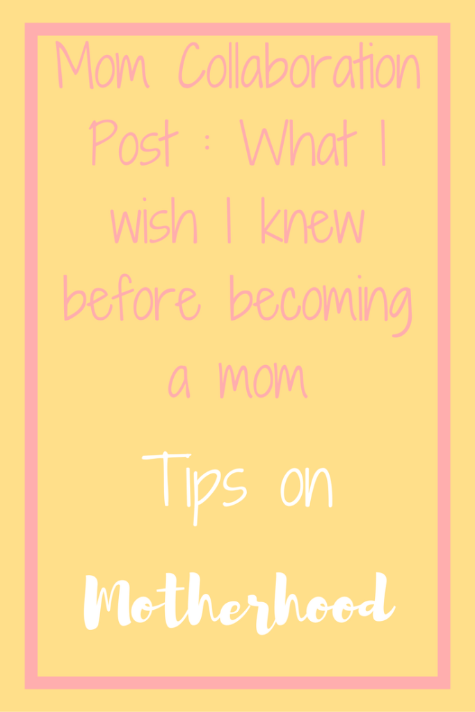 Wish I knew before motherhood, mom tips, parenting hacks,
