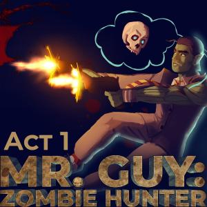 Mr. Guy: Zombie Hunter - Act 1 square cover