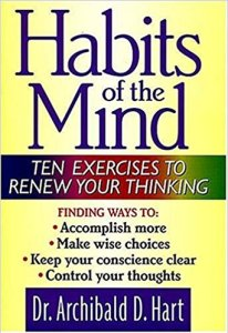 Habits of the Mind - Dr. Archibald Hart