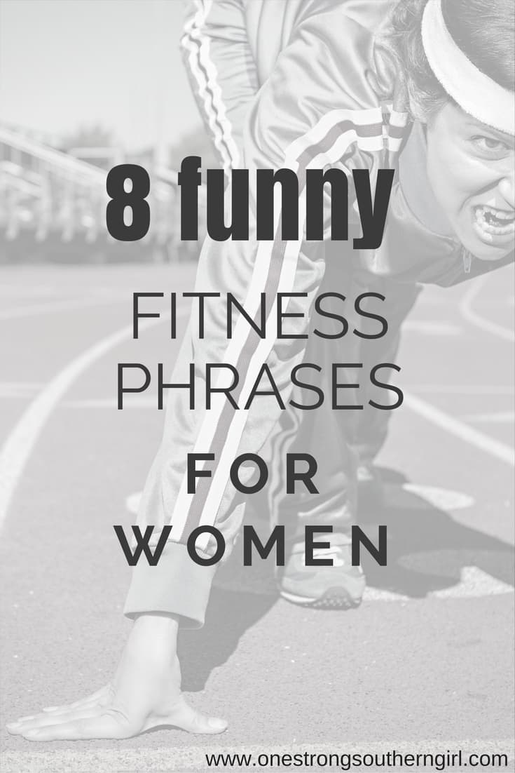 8 Funny Fitness Phrases for Women-One Strong Southern Girl-A list of funny phrases for any woman who loves to exercise.