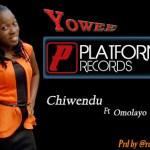 #NEW CHINWENDU FEATURING OMOLAYO PFAME – YOWEE