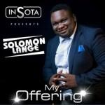 "NEW ALBUM: INSOTA PRESENTS SOLOMON LANGE ""MY OFFERING"" ALBUM || @solomonlange #InSota"