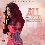 NEW MUSIC: SAME OG – GIVE IT ALL FT LIMOBLAZE  PROD. BY LIMO || @its_sameog @limoblaze
