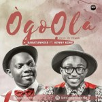 DOWNLOAD NOW: BABATUNMISE FT KENNY K'ORE – OGOOLA || @babatunmise @kennykore #SpaghettiRecords #KoreWorldMusic