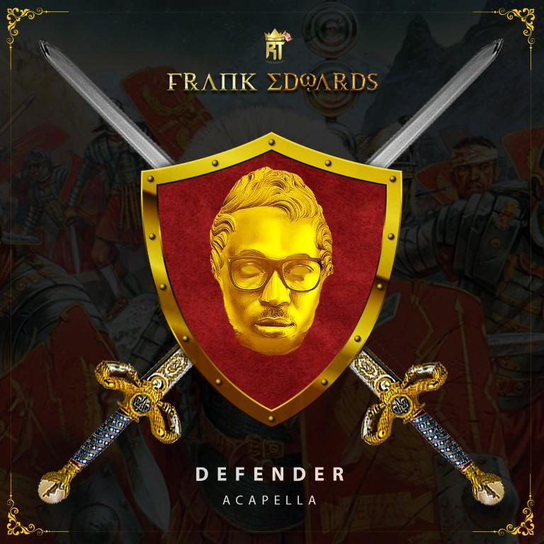 Defender Acapella Frank Edwards