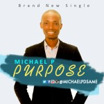 Purpose – Michael P