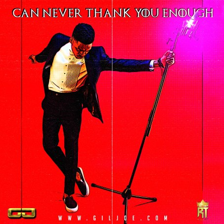Can Never Thank you Enough - Gil Joe