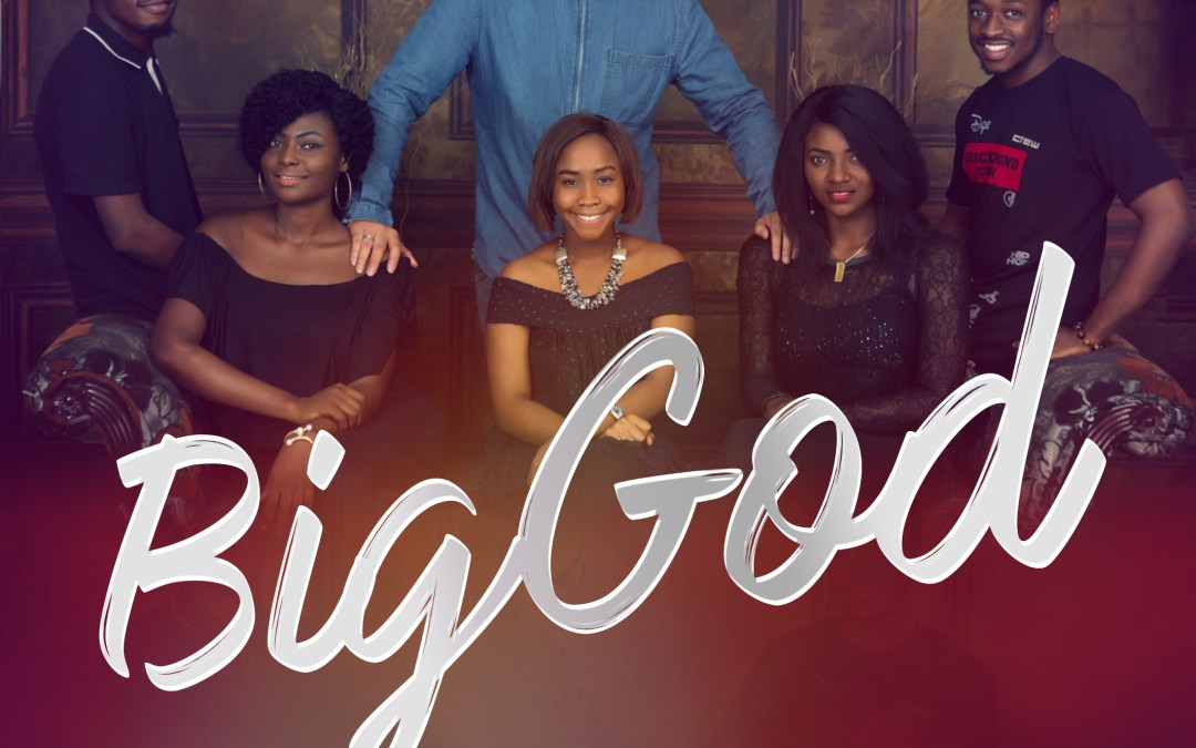 Big God – Chen Emmanuel Ft The Grace Bound Crew