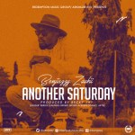 Another Saturday – Benjiszzy Zaakii