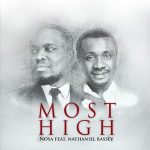 Most High – Nosa Ft Nathaniel Bassey