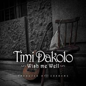 Wish Me Well – Timi Dakolo