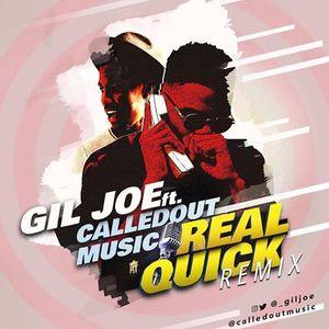 Real Quick (Remix) - Gil Joe Ft Calledout Music