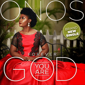 Forever You Are God - Onos Ariyo