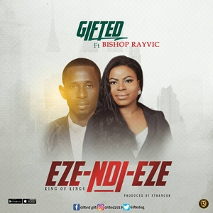 eze-ndi-eze-gifted-ft-bishop-rayvic-onetwolyrics