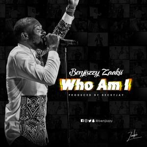 Who Am I – Benjiszzy