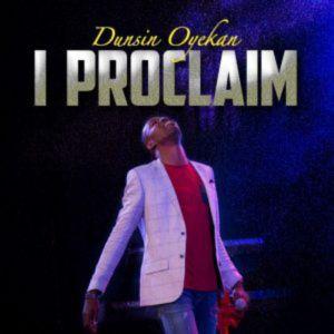 I Proclaim – Dunsin Oyekan