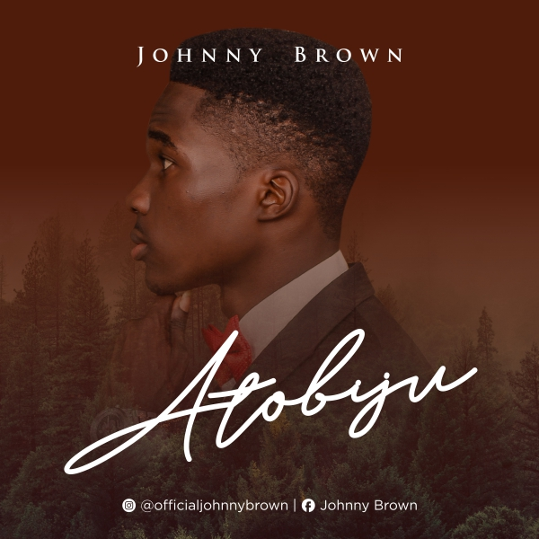 Atobiju – Johnny Brown