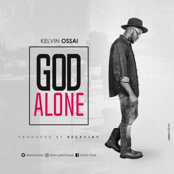 God Alone – Kelvin Ossai