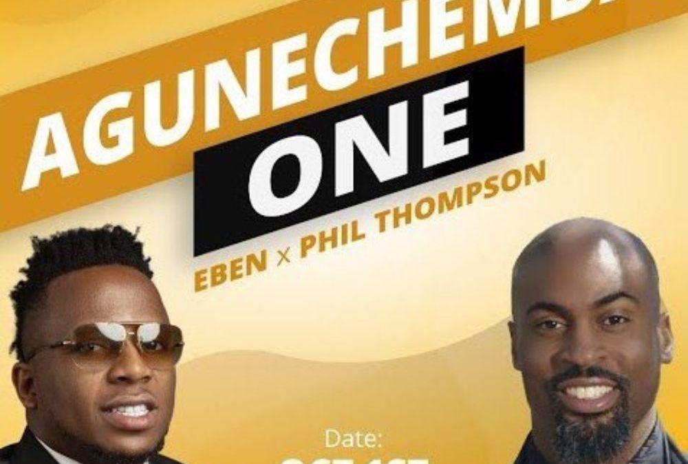 Agunechemba – Eben ft Phil Thompson