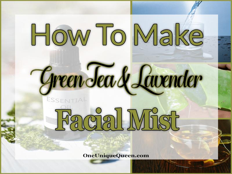 How To Make Green Tea & Lavender Facial Mist