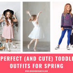 5 Perfect (and Cute) Toddler Outfits For Spring