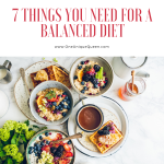 7 Things You Need for a Balanced Diet