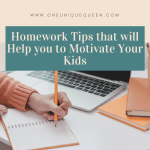 Homework Tips that will Help you to Motivate Your Kids