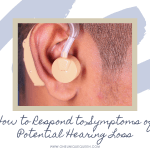 How to Respond to Symptoms of Potential Hearing Loss
