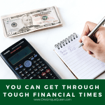 You Can Get Through Tough Financial Times