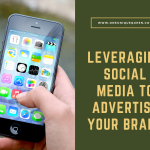 Leveraging Social Media to Advertise Your Brand