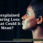 Unexplained Hearing Loss: What Could It Mean?